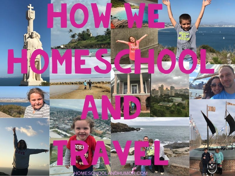 HOW WE HOMESCHOOL AND TRAVEL