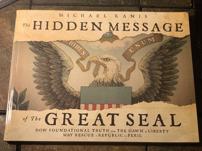 Discover the revelations of the great seal of America in the book The Hidden Message by Michael Kanis