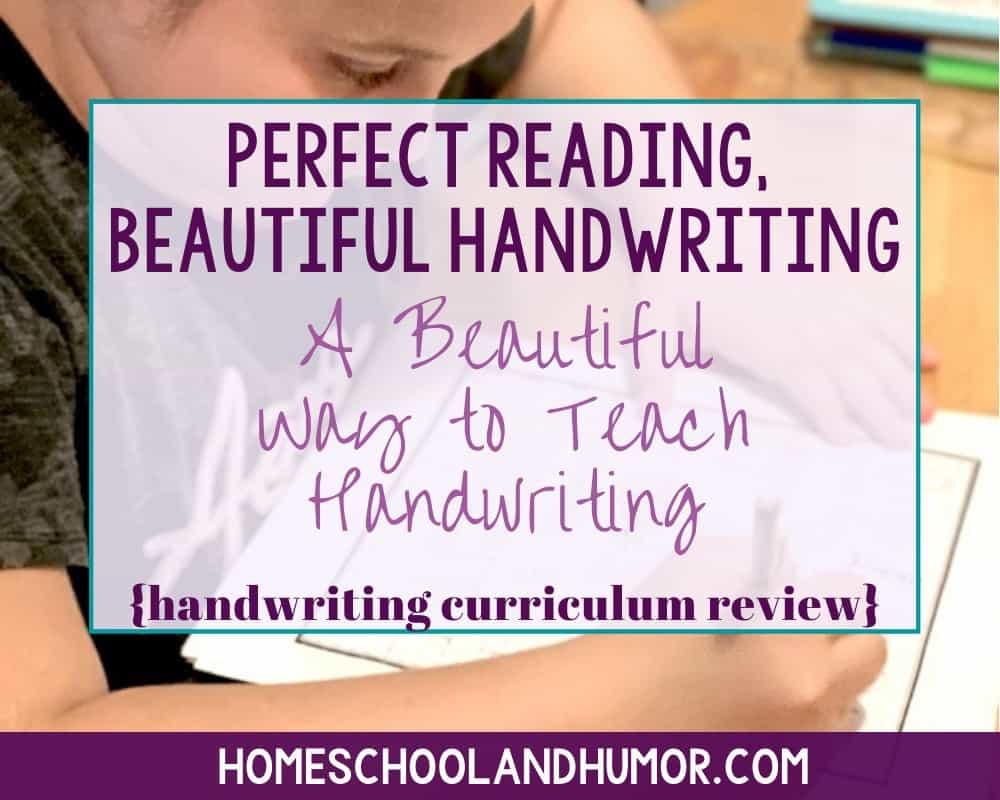 Handwriting Curriculum: Perfect Reading, Beautiful Handwriting