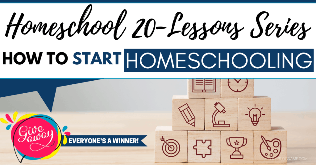 HOW TO START HOMESCHOOLING LESSONS SERIES AND GIVEAWAY