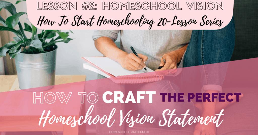 Lesson #2: Homeschool Vision Statement