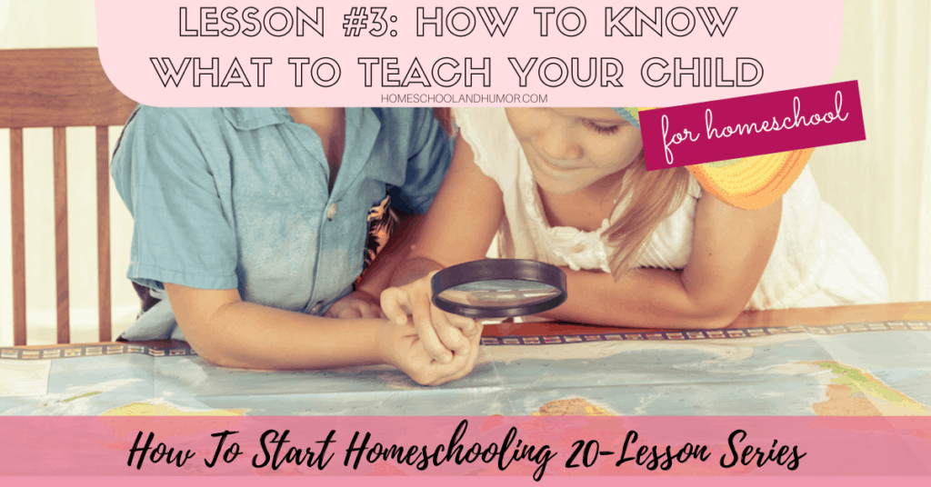 Lesson 3 how to know what to teach your child for homeschool