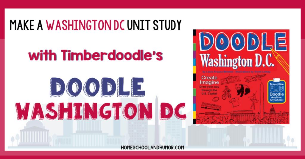 make a washington dc unit study with timberdoodle's Doodle Washington DC