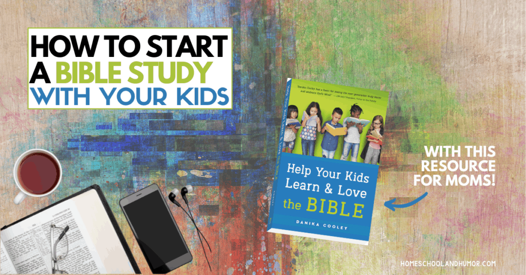 how to start a bible study with your kids