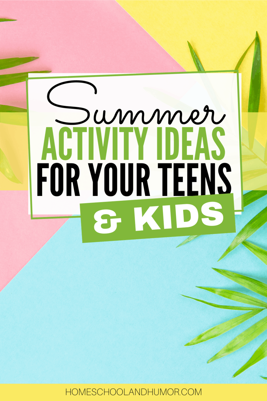 Keep Busy With These Fun Summer Activities for Teens and Kids in 2021