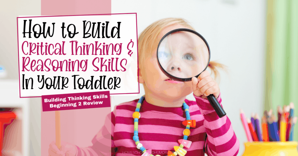 how to build critical thinking and reasoning skills in your toddler
